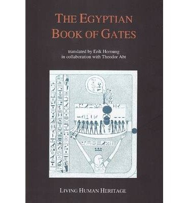 [(The Egyptian Book of Gates)] [ Translated by Erik Hornung ] [April, 2014]