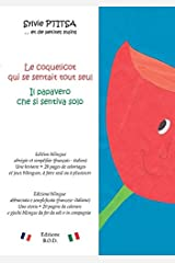 Le coquelicot qui se sentait tout seul/Il papavero che si sentiva solo : Edition bilingue Broché