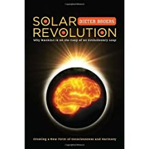 Solar Revolution: Why Mankind Is on the Cusp of an Evolutionary Leap by Dieter Broers (2012-09-04)