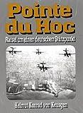 Pointe Du Hoc: Rätsel um einen deutschen Stützpunkt - Helmut K von Keussen