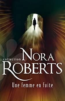 Une femme en fuite (Le secret des diamants t. 1) par [Roberts, Nora]