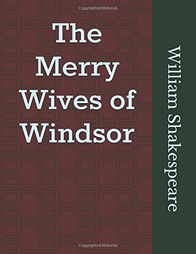 The Merry Wives of Windsor: (Annotated)