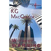 [Without Warning: Bk. 1] [by: K.G. MacGregor]