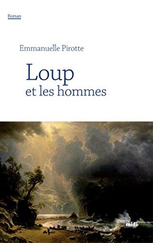 Loup et les hommes par Emmanuelle PIROTTE