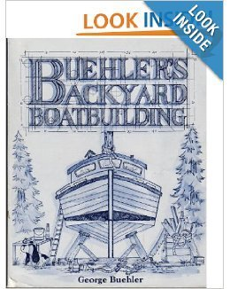Buehler's Backyard Boatbuilding by George Buehler (1991-02-02)