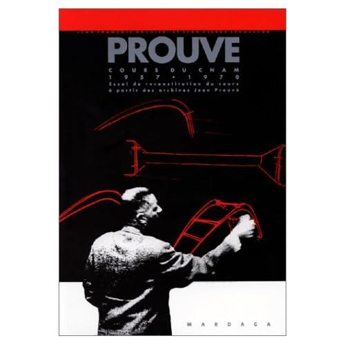 Cours du CNAM 1957-1970 - Essai de reconstitution du cours à partir des archives Jean Prouvé