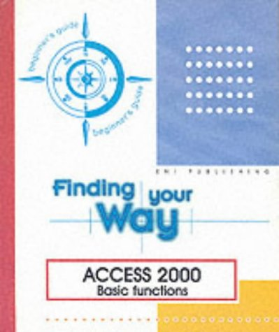 Access 2000 Basic Functions: Beginner's Guide