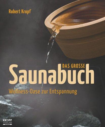 Preisvergleich Produktbild Das große Saunabuch: Wellness-Oase zur Entspannung