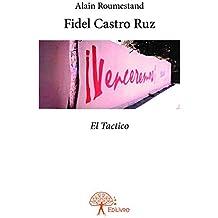 Fidel Castro Ruz: El Tactico