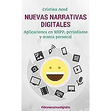 Nuevas narrativas digitales: Aplicaciones en relaciones públicas, periodismo y marca personal