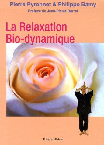 La Relaxation Bio-dynamique : L'Alchimie du souffle et du mouvement 30 Manires de vous faire du bien