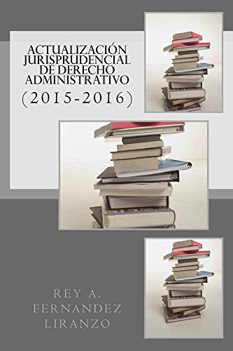 Actualizacion Jurisprudencial de Derecho Administrativo por Rey Fernandez Liranzo