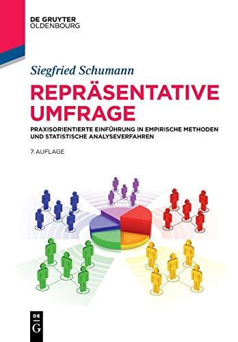 Repräsentative Umfrage: Praxisorientierte Einführung in empirische Methoden und statistische Analyseverfahren (De Gruyter Studium)