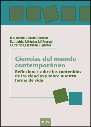 Ciencias del mundo contemporáneo: Reflexiones sobre los contenidos de las ciencias y sobre nuestra forma de vida (Educació. Laboratori de Materials)