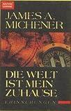 Die Welt ist mein Zuhause - James A. Michener