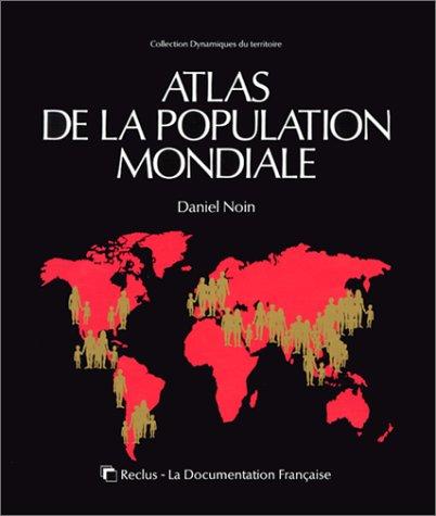 Atlas de la population mondiale par Daniel Noin, Claire Sottiaux, Reclus