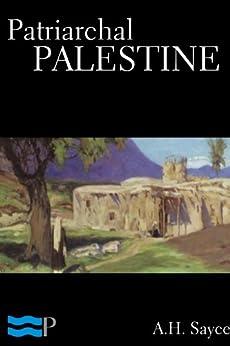 Patriarchal Palestine (English Edition) par [Sayce, A.H.]