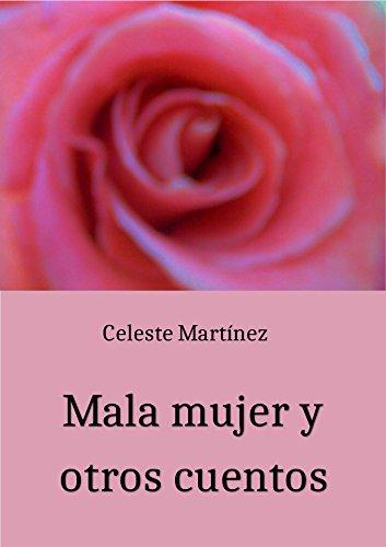 Mala mujer y otros cuentos por María Celeste Martínez Calvo