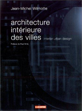 Architecture intérieure des villes (édition bilingue français/anglais)
