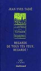 Regarde de tous tes yeux, regarde!: Jules Verne