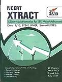 NCERT Xtract – Objective Mathematics for JEE Main, JEE Adv, Class 11/ 12, BITSAT, State PETs