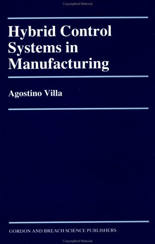 Hybrid Control Systems in Manufacturing