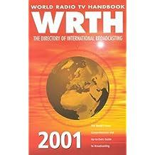 World Radio TV Handbook WRTH 2001. The Directory of International Broadcasting