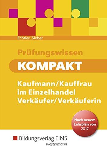 Prüfungswissen kompakt: Kaufmann/Kauffrau im Einzelhandel - Verkäufer/Verkäuferin neuer Lehrplan: Schülerband