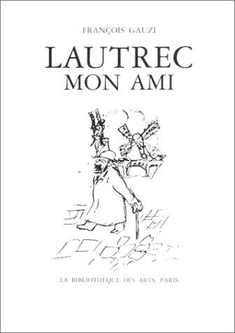 Lautrec Mon Ami