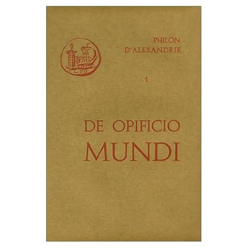 Oeuvres, tome 1 : De Opificio mundi précédé de 'Introduction générale'par Roger Arnaldez