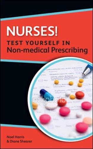 Nurses! Test yourself in non-medical prescribing