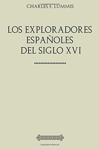 Colección América. Los exploradores españoles del siglo XVI por Charles F. Lummis