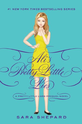 Pretty Little Liars: Ali's Pretty Little Lies (English Edition) por Sara Shepard