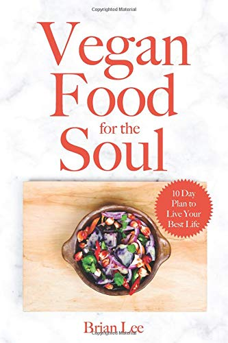 Vegan Food for the Soul: Alkaline Electric Recipes That Actually Taste Good