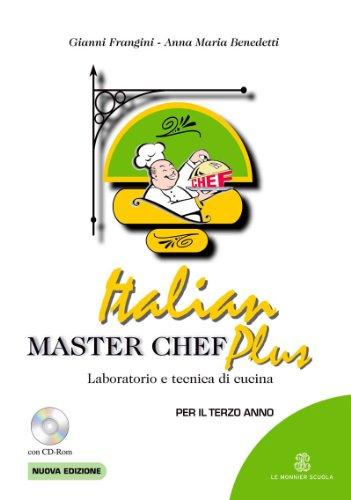 Italian master chef plus. Laboratorio e tecnica da cucina. Per gli Ist. professionali alberghieri. Con CD-ROM