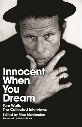 innocent-when-you-dream-tom-waits-the-collected-interviews