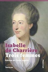 Trois femmes par Isabelle de Charrière