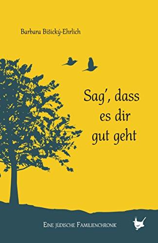 Buchseite und Rezensionen zu 'Sag, dass es dir gut geht' von Barbara Bisický- Ehrlich