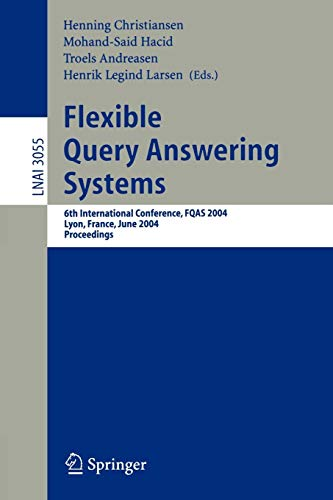 Flexible Query Answering Systems: 6th International Conference, FQAS 2004, Lyon, France, June 24-26, 2004, Proceedings (Lecture Notes in Computer Science, Band 3055) Internet Answering Systeme