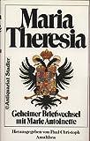 Maria Theresia - Geheimer Briefwechsel mit Marie Antoinette - Maria Theresia, Marie Antoinette