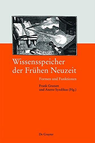Wissensspeicher der Frühen Neuzeit: Formen und Funktionen