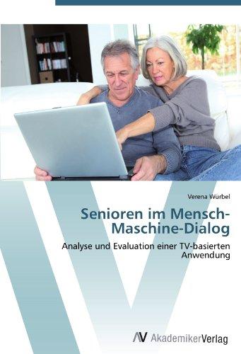 Senioren im Mensch-Maschine-Dialog: Analyse und Evaluation einer TV-basierten Anwendung