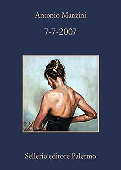 7-7-2007 (Il vicequestore Rocco Schiavone) di [Manzini, Antonio]