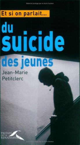 ET SI ON PARLAIT DU SUICIDE par JEAN-MARIE PETITCLERC