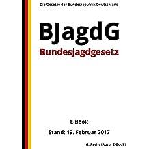 Bundesjagdgesetz - BJagdG - E-Book - Stand: 19. Februar 2017