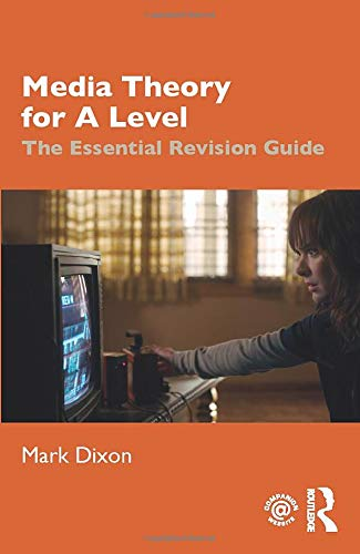 Media Theory for A Level: The Essential Revision Guide