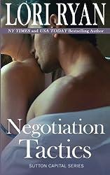 Negotiation Tactics: Book Three of the Sutton Capital Series (Volume 3) by Lori Ryan (2013-09-07)