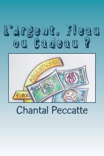L'Argent, Fleau ou Cadeau ?
