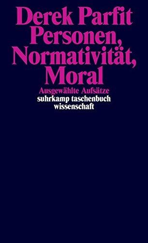 Personen, Normativität, Moral: Ausgewählte Aufsätze (suhrkamp taschenbuch wissenschaft)