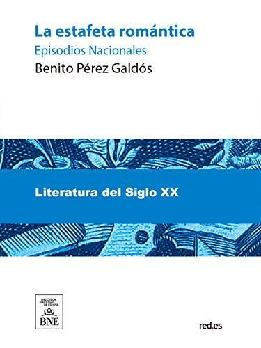 La estafeta romantica por Benito Pérez Galdós